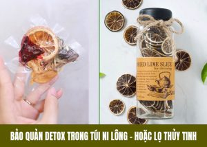 Cách bảo quản detox khô lâu bền là bỏ vào túi nhựa hoặc lọ thủy tinh để trong tủ lạnh