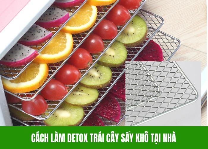 Phương pháp làm detox trái cây khô đơn giản tại nhà