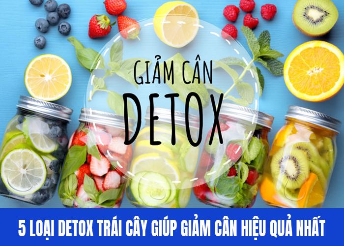 5 Loại detox trái cây giúp giảm cân hiệu quả nhất