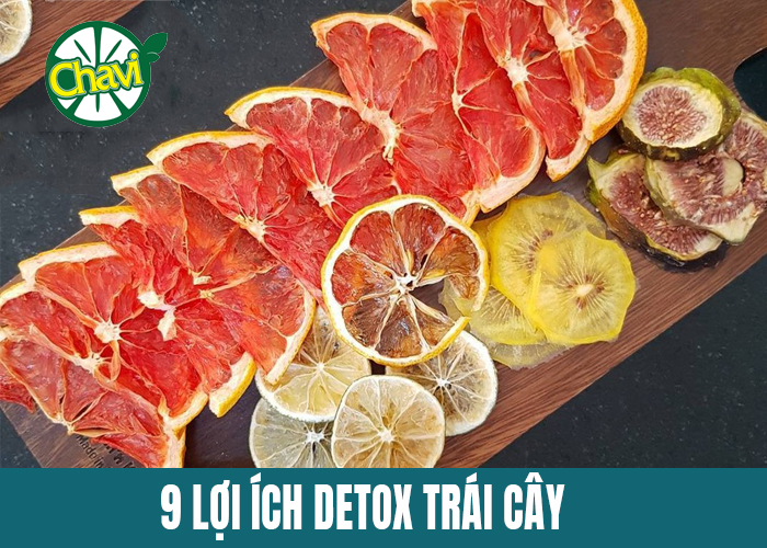 9 Lợi ích của detox trái cây sấy