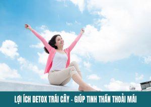 Detox trái cây lợi ích giúp bạn có tinh thần thoải mái hơn